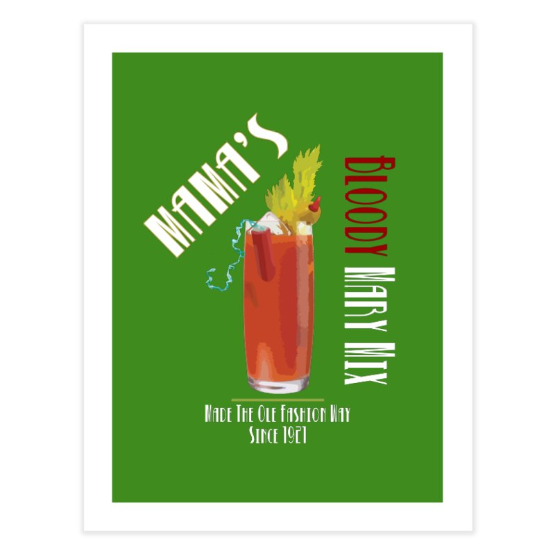 Mama's Bloody Mary Mix Home Fine Art Print by Inappropriate Wares