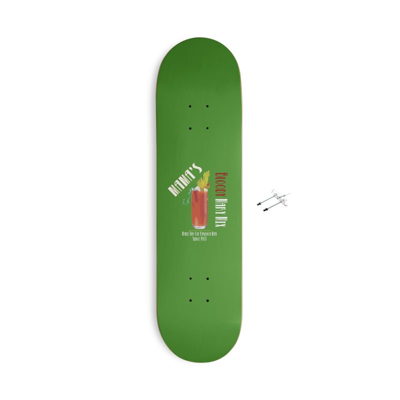 Mama's Bloody Mary Mix Accessories Skateboard by Inappropriate Wares