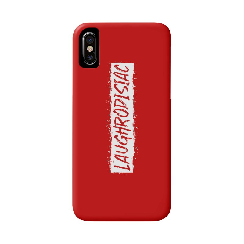 Laughrodisiac Accessories Phone Case by Inappropriate Wares
