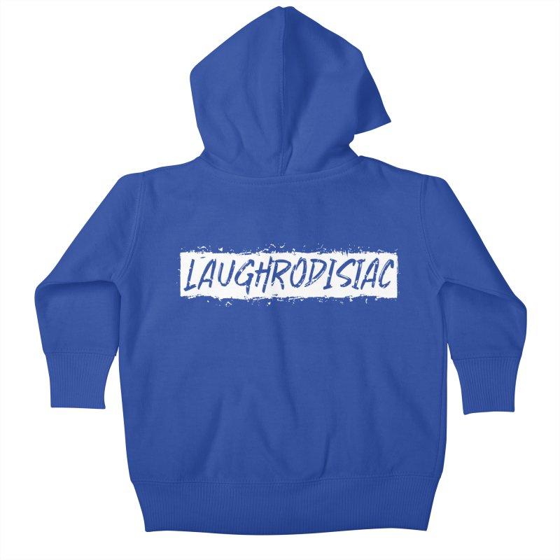 Laughrodisiac Kids Baby Zip-Up Hoody by Inappropriate Wares
