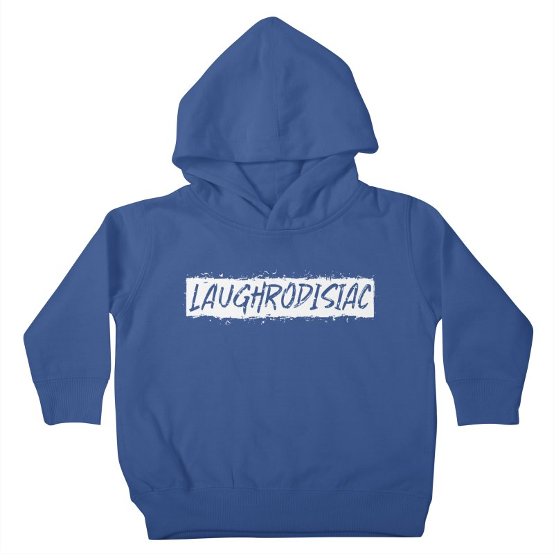 Laughrodisiac Kids Toddler Pullover Hoody by Inappropriate Wares