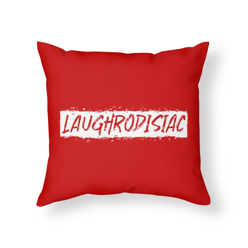 Laughrodisiac Home Throw Pillow by Inappropriate Wares