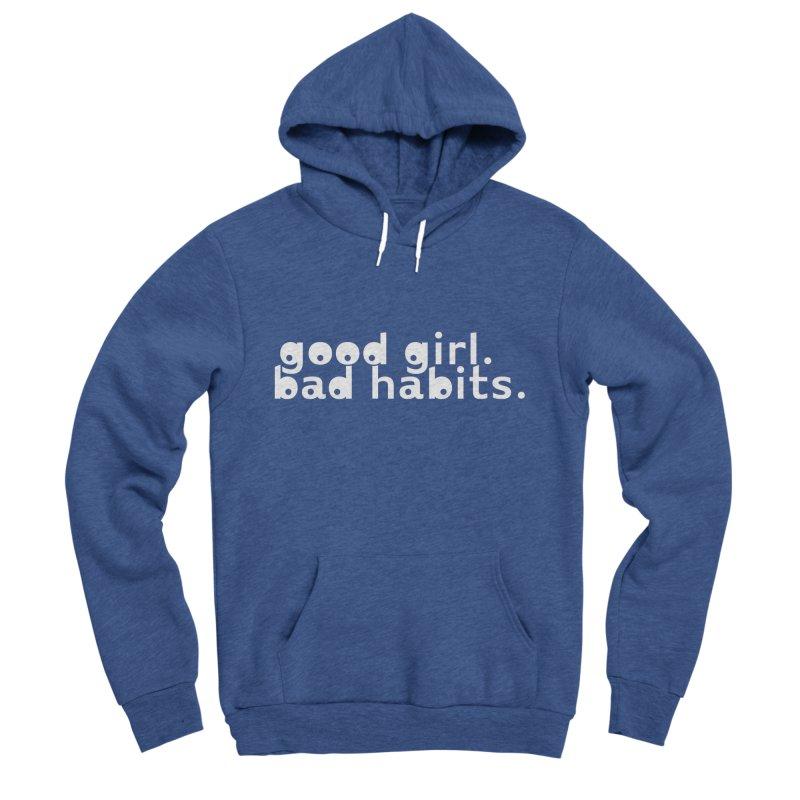 good girl. bad habits. Men's Sponge Fleece Pullover Hoody by Inappropriate Wares