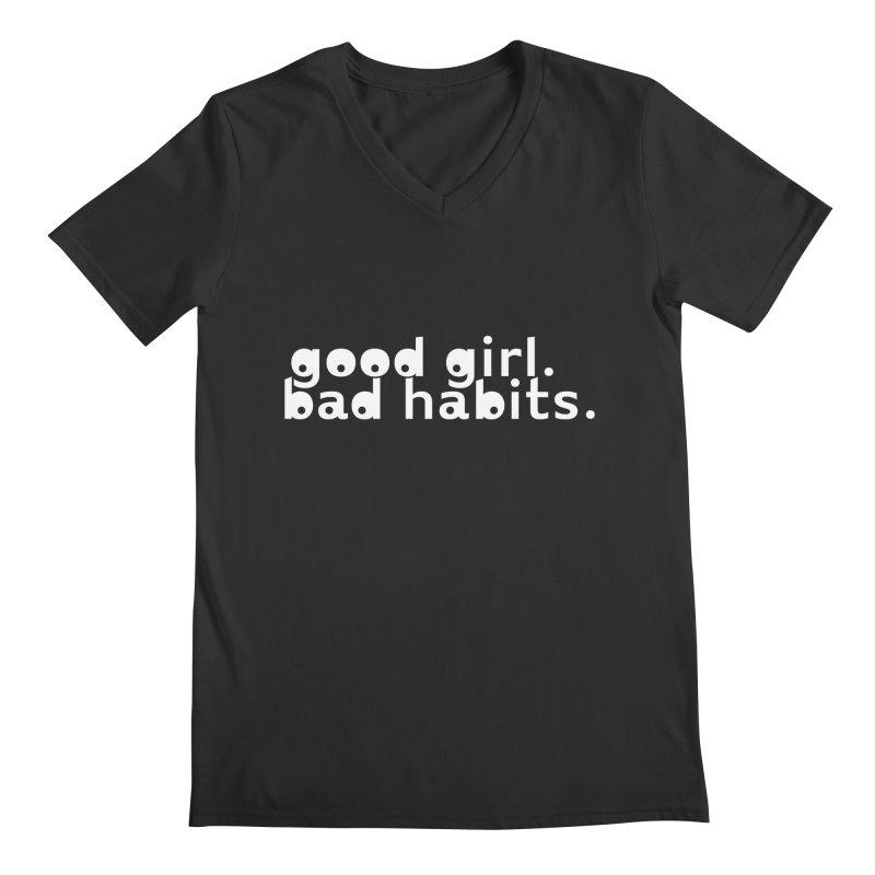 good girl. bad habits. Men's Regular V-Neck by Inappropriate Wares