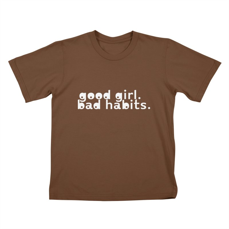 good girl. bad habits. Kids T-Shirt by Inappropriate Wares