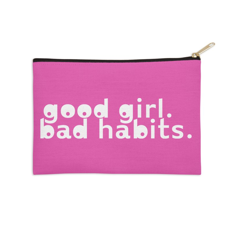 good girl. bad habits. Accessories Zip Pouch by Inappropriate Wares