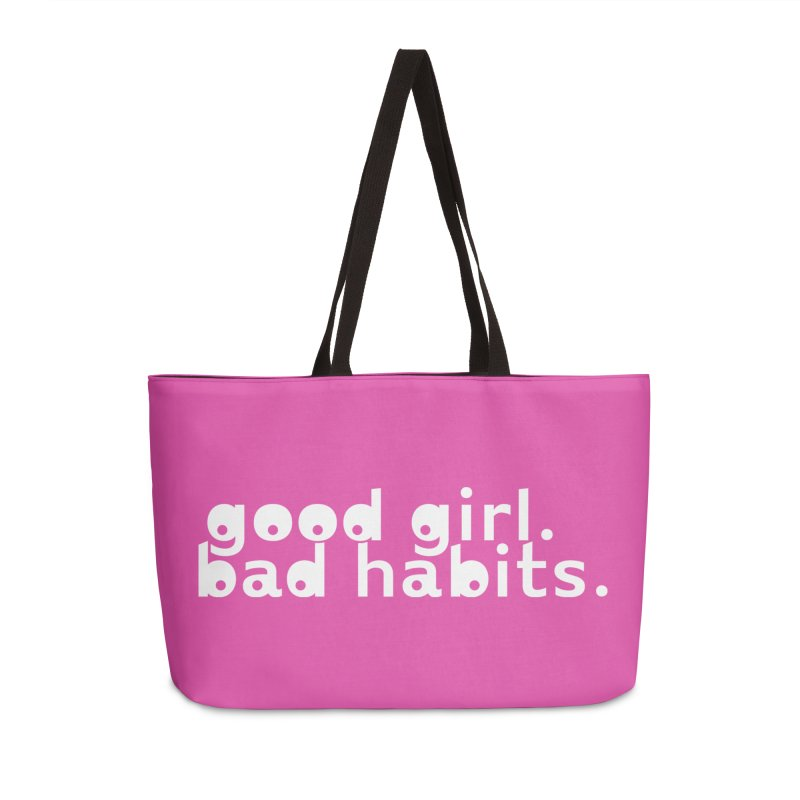 good girl. bad habits. Accessories Weekender Bag Bag by Inappropriate Wares