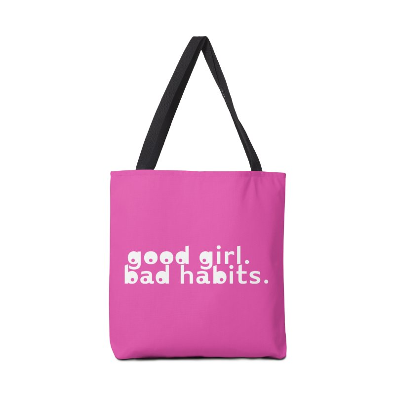 good girl. bad habits. Accessories Tote Bag Bag by Inappropriate Wares