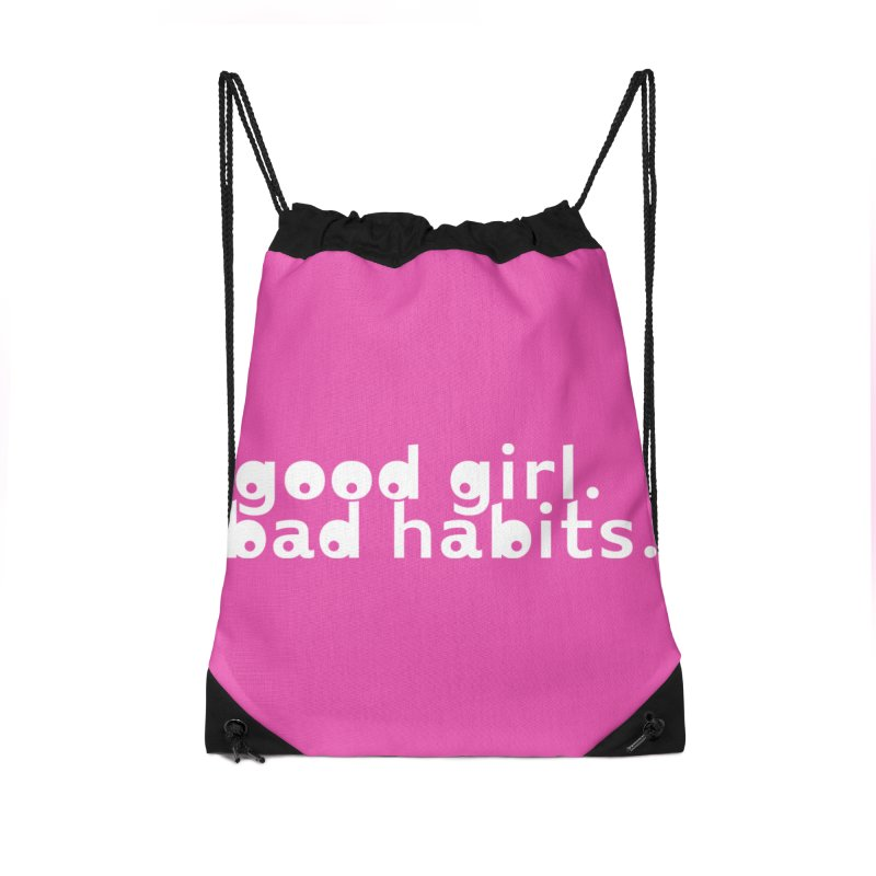 good girl. bad habits. Accessories Drawstring Bag Bag by Inappropriate Wares