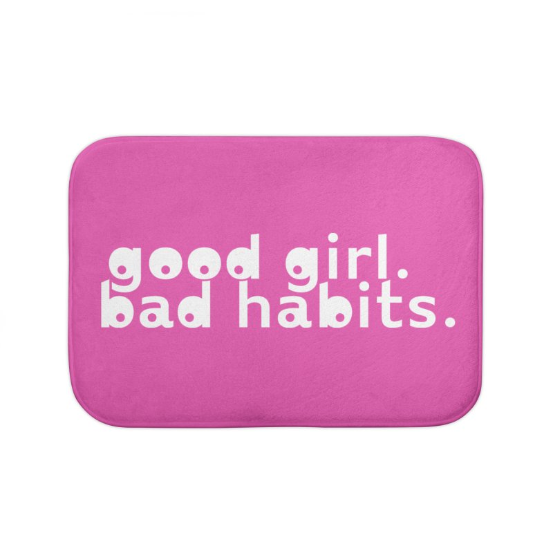 good girl. bad habits. Home Bath Mat by Inappropriate Wares