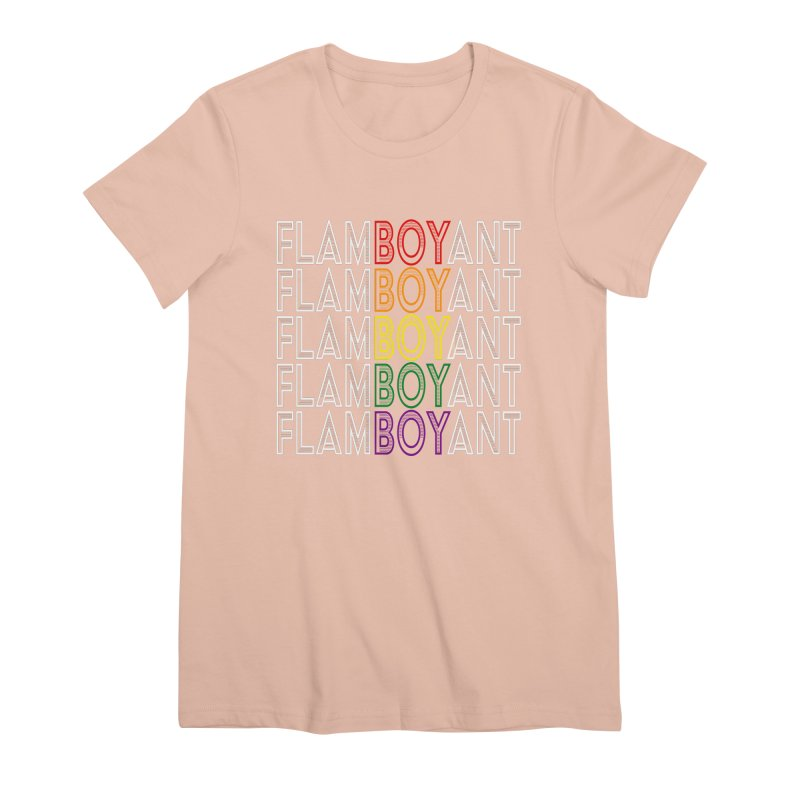 Flamboyant Women's Premium T-Shirt by Inappropriate Wares