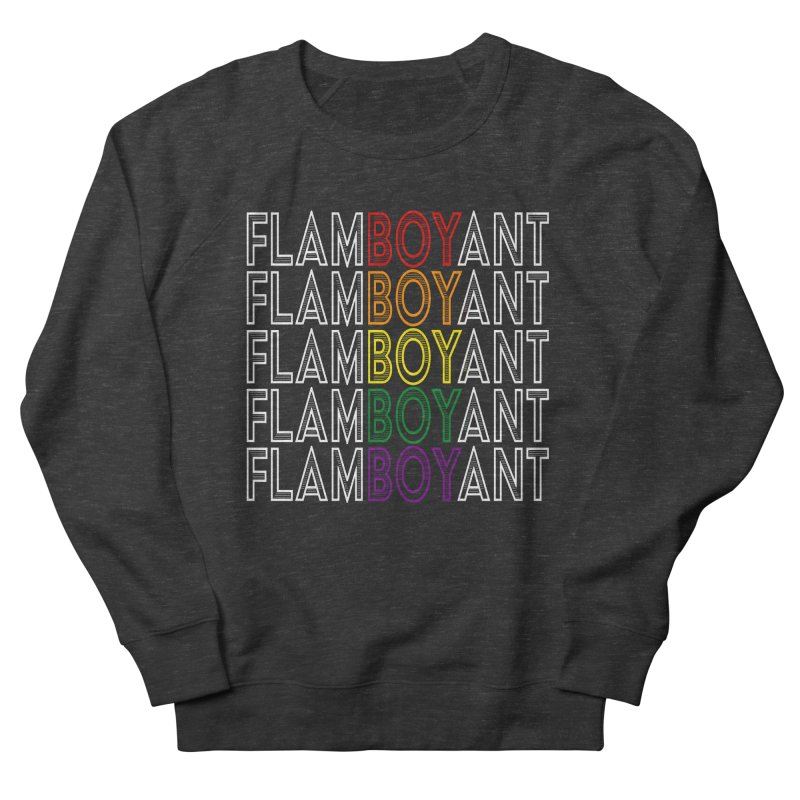 Flamboyant Women's French Terry Sweatshirt by Inappropriate Wares