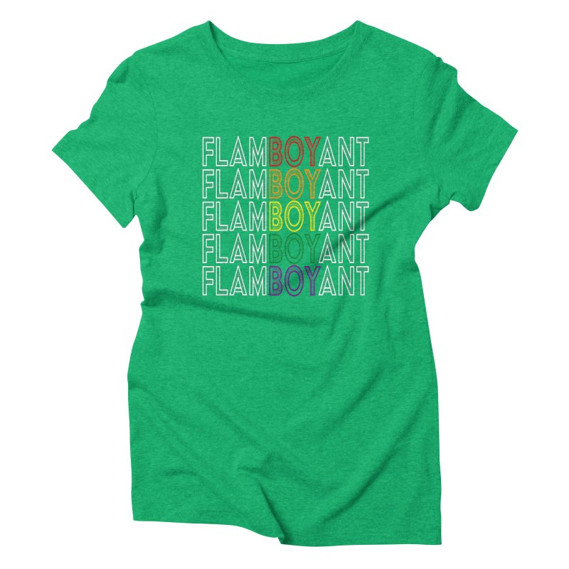 Flamboyant Women's Triblend T-Shirt by Inappropriate Wares
