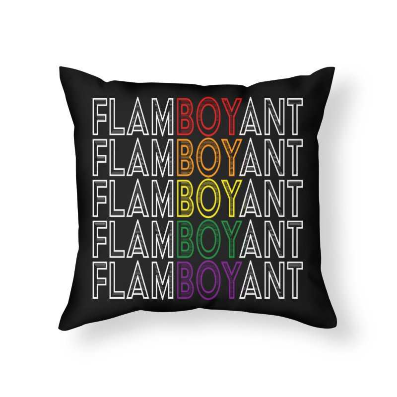 Flamboyant Home Throw Pillow by Inappropriate Wares