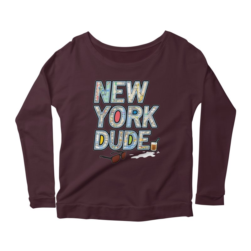 The Dude NY Women's Longsleeve Scoopneck  by inboxstreetwear's Shop