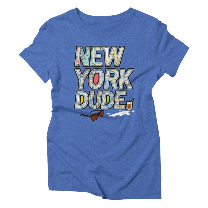 The Dude NY Women's Triblend T-Shirt by inboxstreetwear's Shop