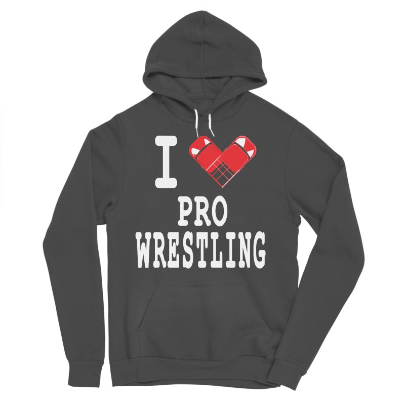 I Heart Wrasslin! Women's Sponge Fleece Pullover Hoody by inbrightestday's Artist Shop