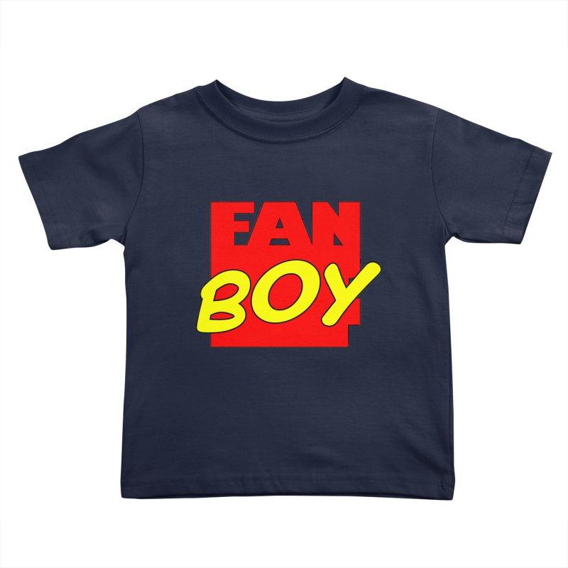 Fanboy Kids Toddler T-Shirt by inbrightestday's Artist Shop