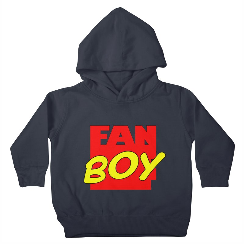 Fanboy Kids Toddler Pullover Hoody by inbrightestday's Artist Shop