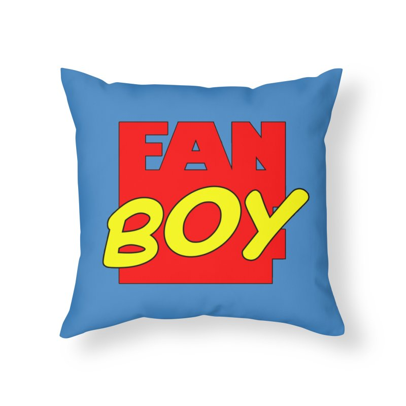 Fanboy Home Throw Pillow by inbrightestday's Artist Shop