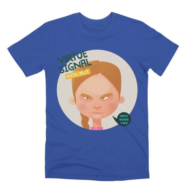 How Dare You Men's T-Shirt by Incel Riot Bric-a-Brac Shop