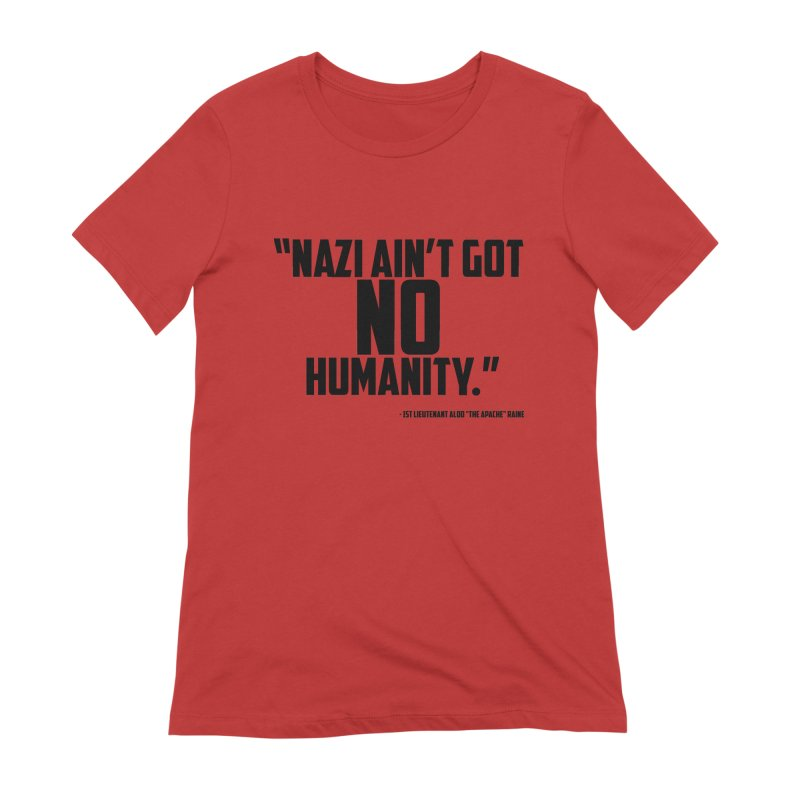 No Humanity Quote Women's Extra Soft T-Shirt by incogvito's Artist Shop