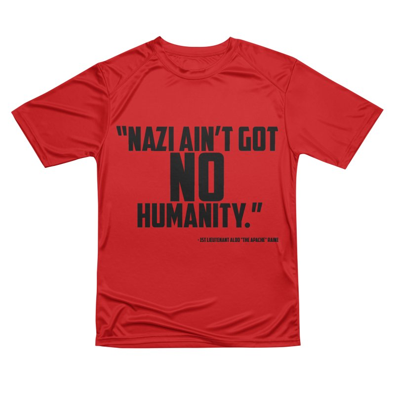 No Humanity Quote Women's Performance Unisex T-Shirt by incogvito's Artist Shop