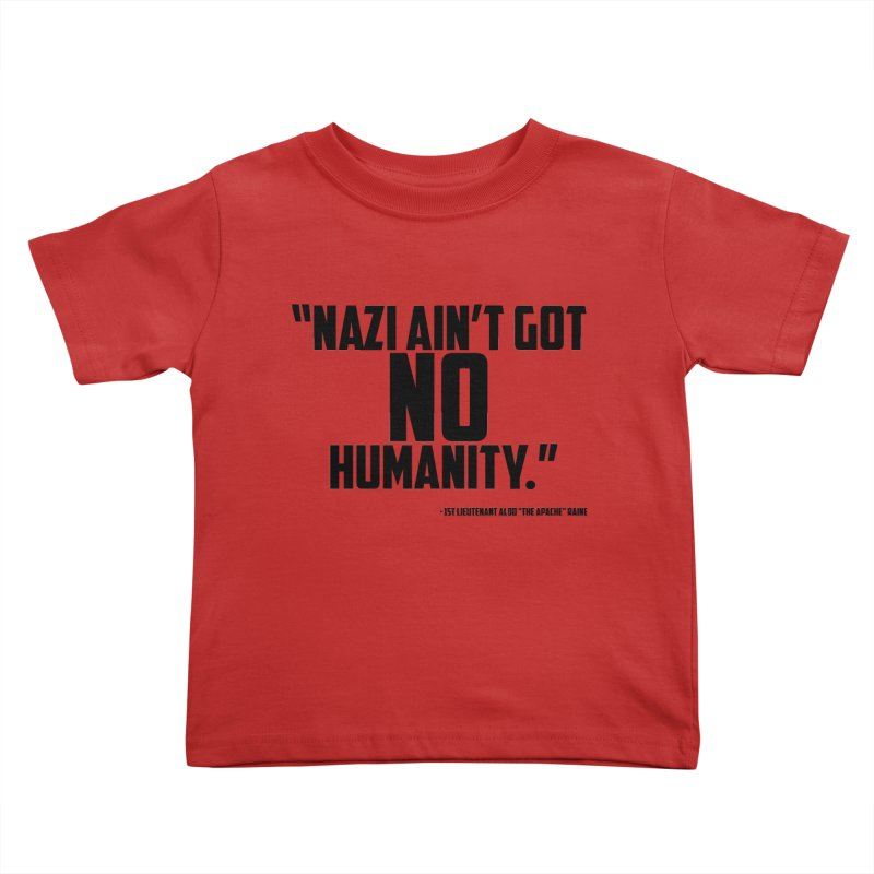 No Humanity Quote Kids Toddler T-Shirt by incogvito's Artist Shop