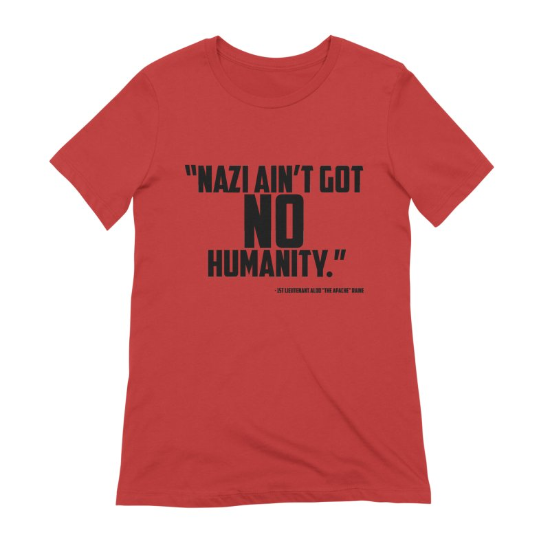 No Humanity Quote Women's T-Shirt by incogvito's Artist Shop