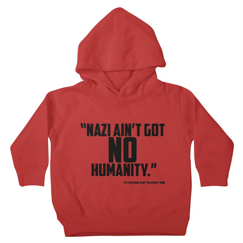 No Humanity Quote Kids Toddler Pullover Hoody by incogvito's Artist Shop