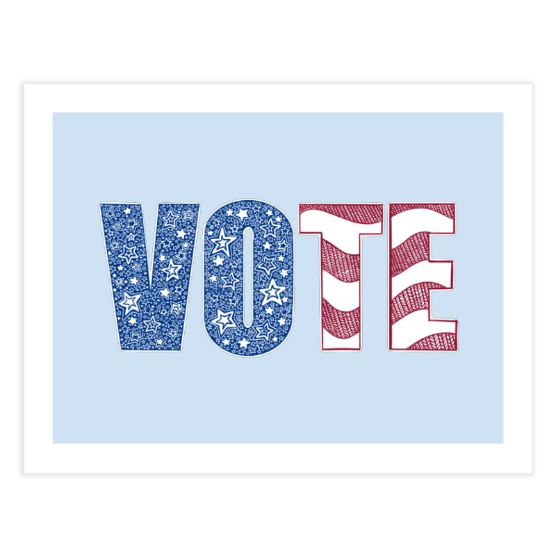 Vote! Home Fine Art Print by Incredibly Average Online Store