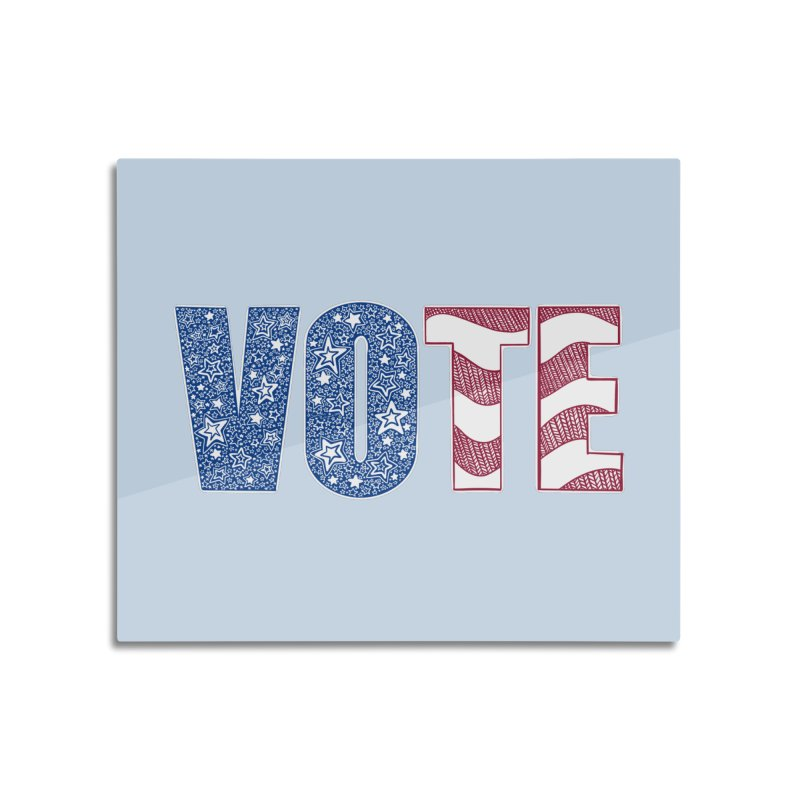 Vote! Home Mounted Aluminum Print by Incredibly Average Online Store