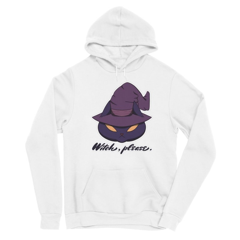 Witch, please. Women's Pullover Hoody by Incredibly Average Online Store