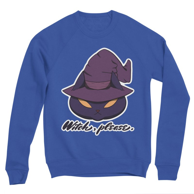 Witch, please. Men's Sweatshirt by Incredibly Average Online Store