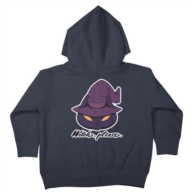 Witch, please. Kids Toddler Zip-Up Hoody by Incredibly Average Online Store