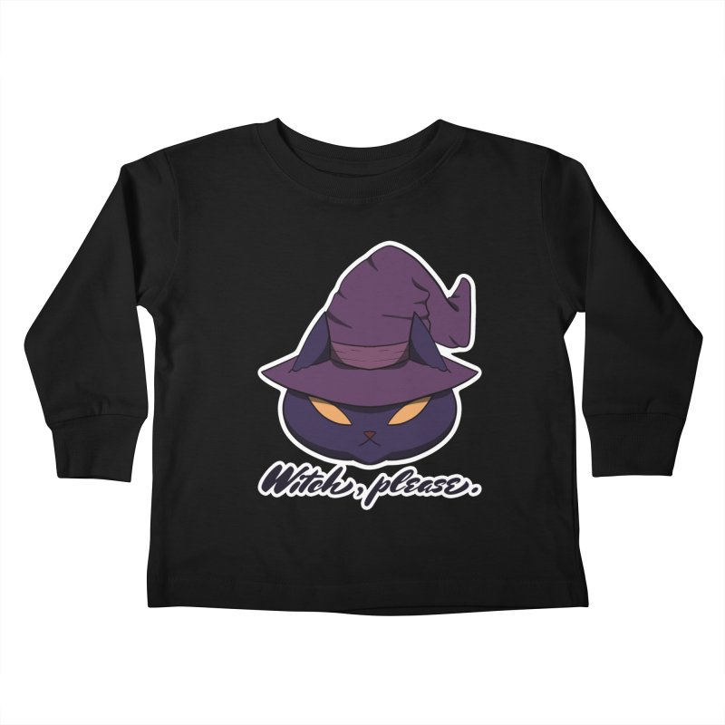 Witch, please. Kids Toddler Longsleeve T-Shirt by Incredibly Average Online Store