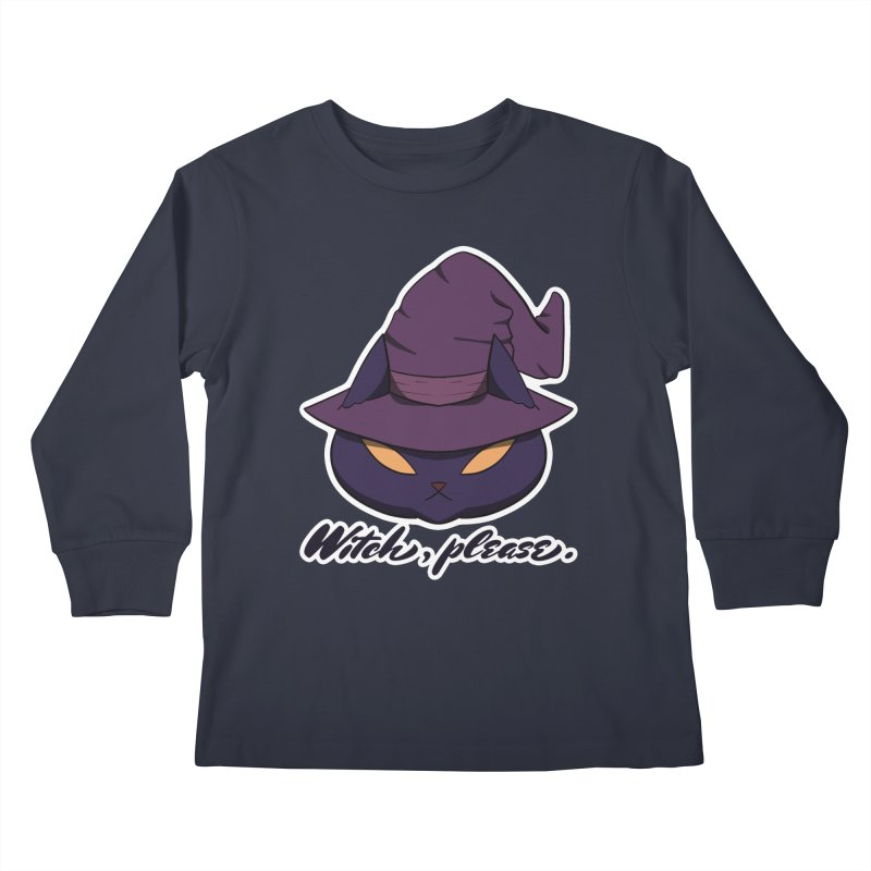 Witch, please. Kids Longsleeve T-Shirt by Incredibly Average Online Store