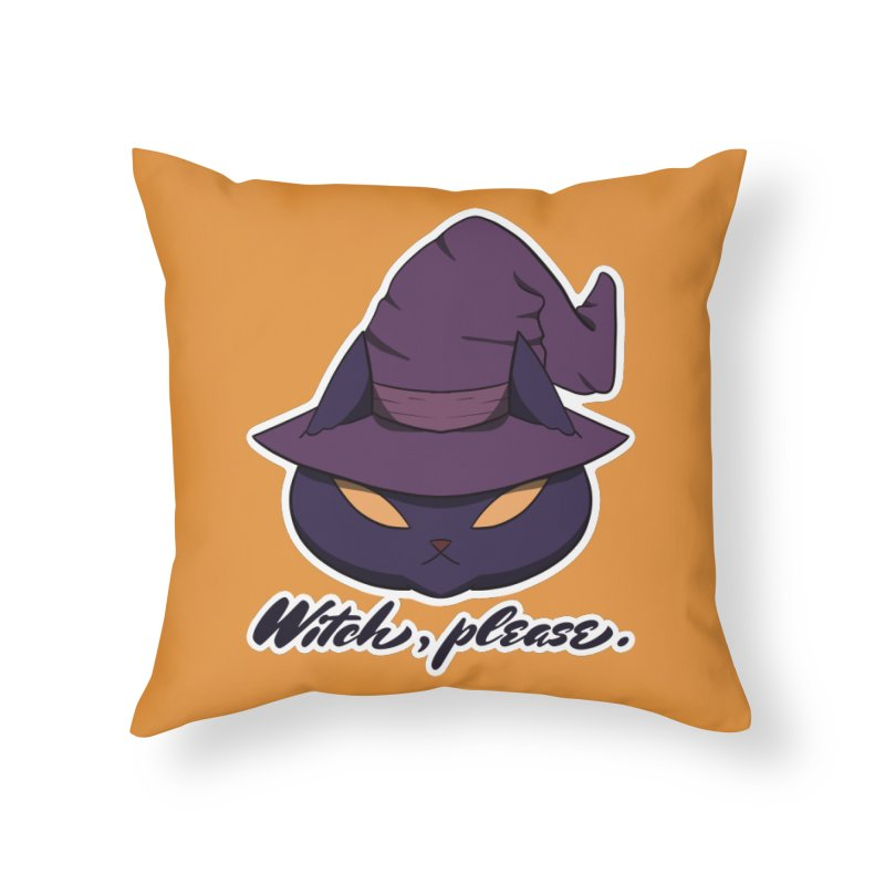 Witch, please. Home Throw Pillow by Incredibly Average Online Store
