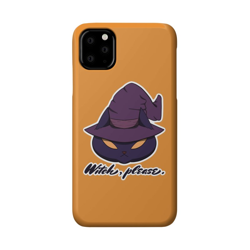 Witch, please. Accessories Phone Case by Incredibly Average Online Store