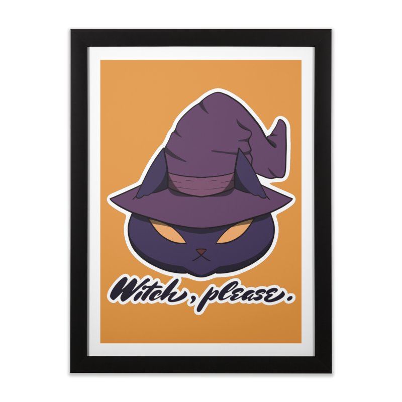 Witch, please. Home Framed Fine Art Print by Incredibly Average Online Store