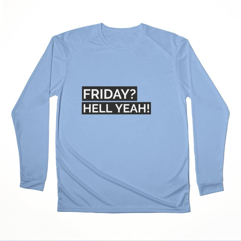 FRIDAY? HELL YEAR ! Men's Longsleeve T-Shirt by Indigoave Artist Shop