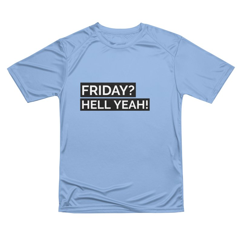 FRIDAY? HELL YEAR ! Men's T-Shirt by Indigoave Artist Shop