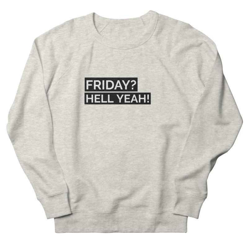 FRIDAY? HELL YEAR ! Men's Sweatshirt by Indigoave Artist Shop