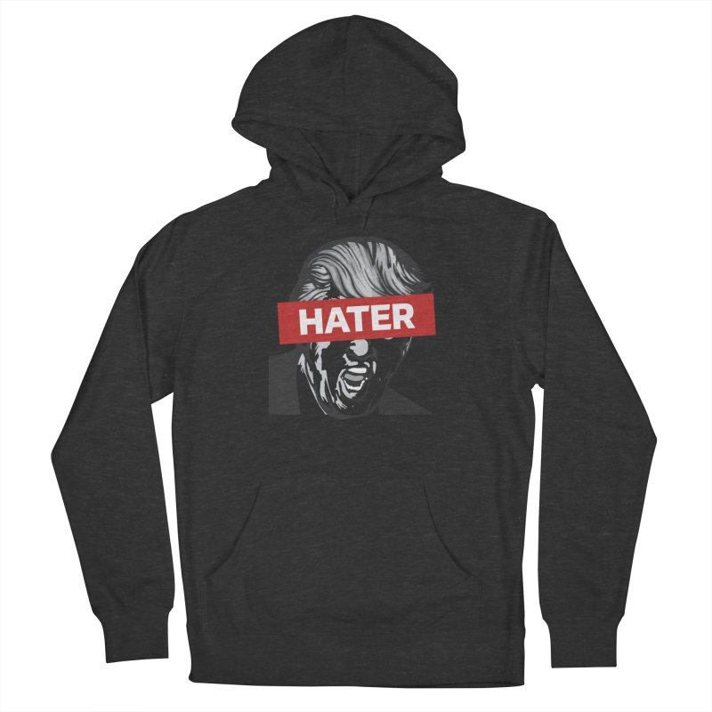 Donald Trump - Hater Resistance T-Shirt Men's French Terry Pullover Hoody by Shop Indivisible