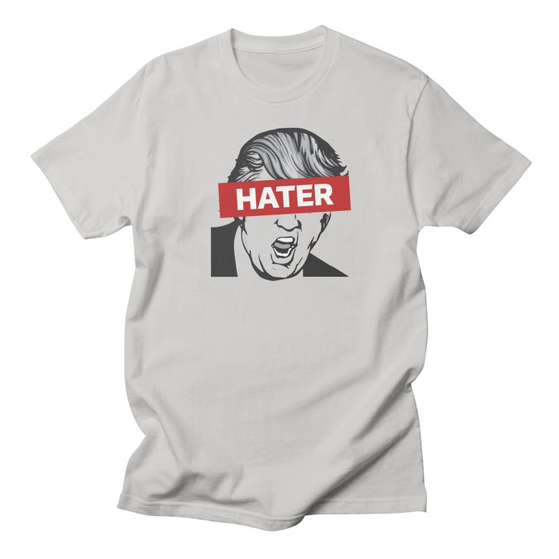 Donald Trump - Hater Resistance T-Shirt Women's Unisex T-Shirt by Shop Indivisible