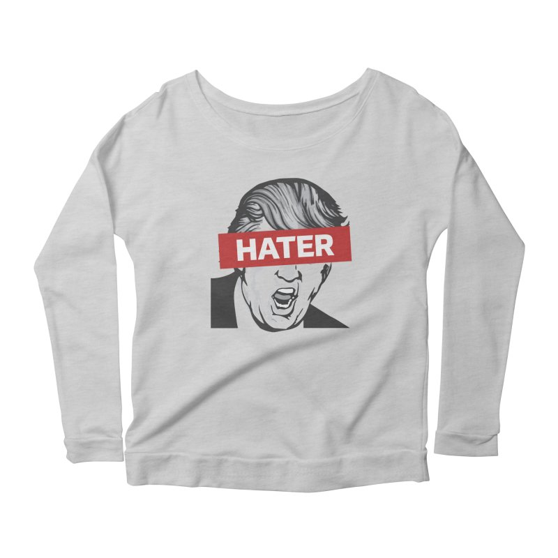 Donald Trump - Hater Resistance T-Shirt Women's Scoop Neck Longsleeve T-Shirt by Shop Indivisible