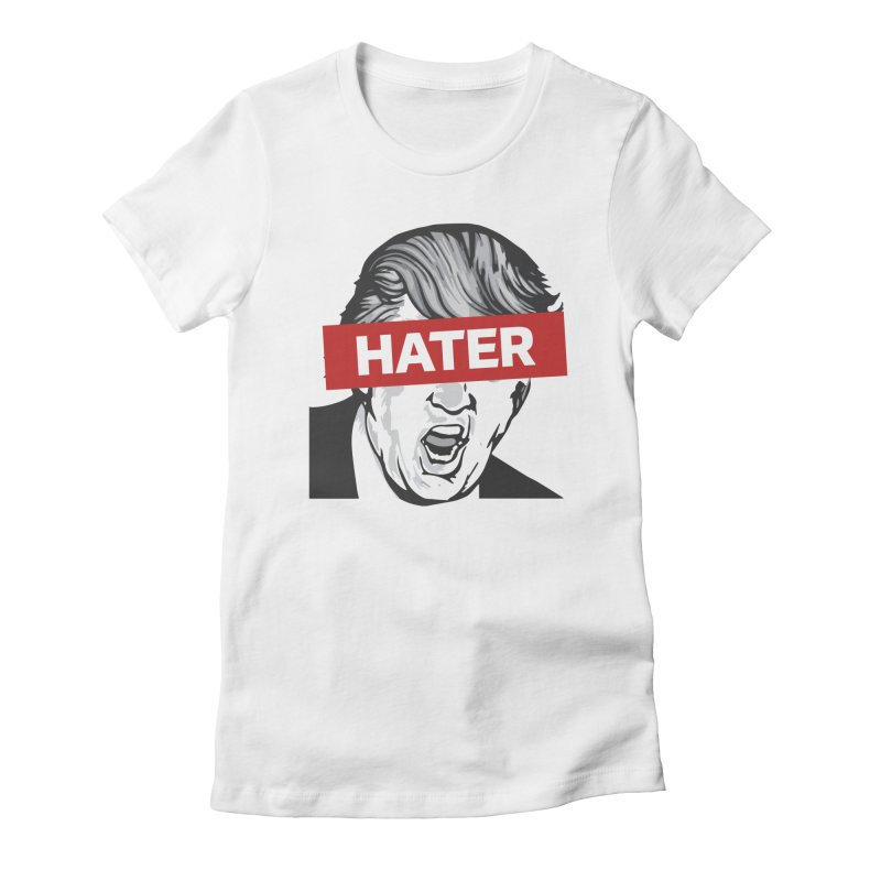 Donald Trump - Hater Resistance T-Shirt Women's Fitted T-Shirt by Shop Indivisible
