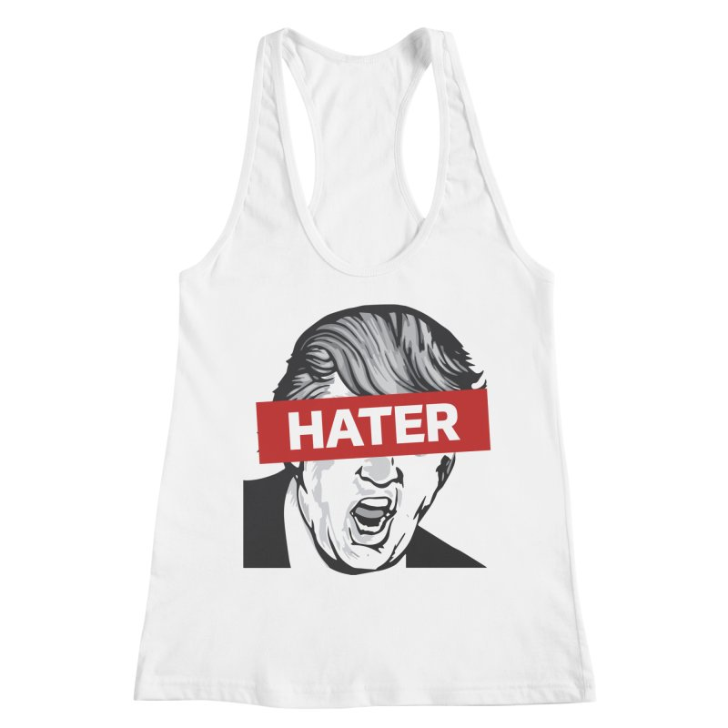 Donald Trump - Hater Resistance T-Shirt Women's Racerback Tank by Shop Indivisible