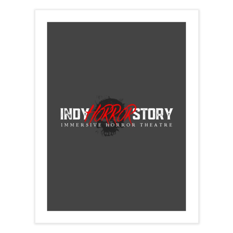 INDY HORROR STORY 2021 Home Fine Art Print by indyhorrorstory's Artist Shop