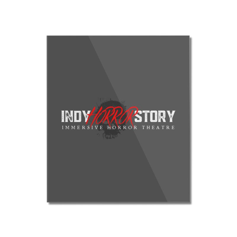 INDY HORROR STORY 2021 Home Mounted Acrylic Print by indyhorrorstory's Artist Shop